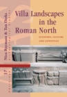 Villa Landscapes in the Roman North : Economy, Culture and Lifestyles - Book