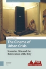 The Cinema of Urban Crisis : Seventies Film and the Reinvention of the City - Book