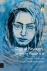Digital Passages: Migrant Youth 2.0 : Diaspora, Gender and Youth Cultural Intersections - Book