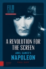 A Revolution for the Screen : Abel Gance's Napoleon - Book