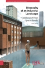 Biography of an Industrial Landscape : Carlsberg's Urban Spaces Retold - Book