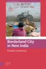 Borderland City in New India : Frontier to Gateway - Book