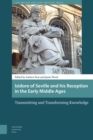 Isidore of Seville and his Reception in the Early Middle Ages : Transmitting and Transforming Knowledge - Book