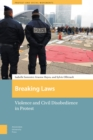 Breaking Laws : Violence and Civil Disobedience in Protest - Book