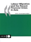 Labour Migration and the Recent Financial Crisis in Asia - eBook