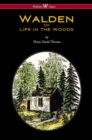 WALDEN or Life in the Woods (Wisehouse Classics Edition) - eBook