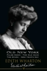 Old New York: False Dawn, The Old Maid, The Spark, New Year's Day - eBook