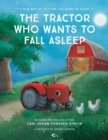 The Tractor Who Wants to Fall Asleep : A New Way of Getting Children to Fall Asleep - eBook