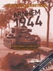 Arnhem 1944  An Epic Battle Revisited : Volume 1: Tanks and Paratroopers - Book