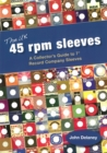 The UK 45 Rpm Sleeves : A Collector's Guide To 7' Record Company Sleeves - Book