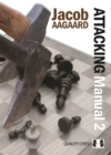 Attacking Manual: Technique and Praxis: v. 2 - Book