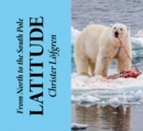 From the North to the South Pole - Latitude - Book