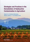Strategies and Practices in the Remediation of Radioactive Contamination in Agriculture : Report of a Technical Workshop Held in Vienna, Austria, 17-18 October 2016 - Book