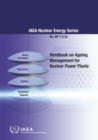 Handbook on Ageing Management for Nuclear Power Plants : IAEA Nuclear Energy Series No. NP-T-3.24 - Book
