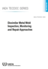 Dissimilar Metal Weld Inspection, Monitoring and Repair Approaches - Book