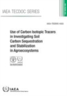 Use of Carbon Isotopic Tracers in Investigating Soil Carbon Sequestration and Stabilization in Agroecosystems - Book