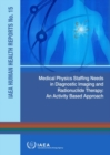 Medical Physics Staffing Needs in Diagnostic Imaging and Radionuclide Therapy : An Activity Based Approach - Book