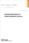 Industrial Applications of Sealed Radioactive Sources - Book