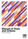 Recommendations on the Transport of Dangerous Goods : Manual of Tests and Criteria - Book