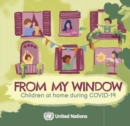 From My Window : Children at Home During COVID-19 - eBook