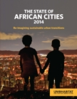 The State of African Cities 2014 : Re-Imagining Sustainable Urban Transitions - eBook