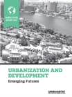 World Cities Report 2016 : Urbanization and Development - Emerging Futures - eBook