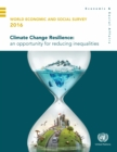 World Economic and Social Survey 2016 : Climate Change Resilience - An Opportunity for Reducing Inequalities - eBook