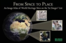 "From space to place : an image atlas of world heritage sites on the ""In Danger"" List - Book"