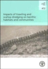 Impacts of Trawling and Scallop Dredging on Benthic Habitats and Communities : FAO Fisheries Technical Paper. 472 - Book