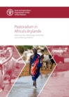 Pastoralism in Africa's drylands : reducing risks, addressing vulnerability and enhancing resilience - Book