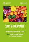 Pesticide Residues in Food 2019 - Report 2019 : Extra Joint FAO/WHO Meeting on Pesticide Residues 2019 - Book