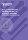 Policy guide to improve water use efficiency in small-scale agriculture : the case of Burkina Faso, Morocco and Uganda - Book