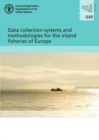 Data collection systems and methodologies for the inland fisheries of Europe - Book