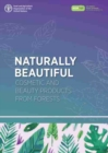 Naturally beautiful : Linking forests to the cosmetics, health and beauty industry - Book