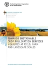 Towards sustainable crop pollination services : Measures at field, farm and landscape scales - Book