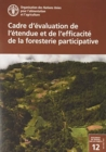 Cadre d'evaluation de l'etendue et de l'efficacite de la foresterie participative - Book