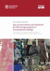 Key success factors and obstacles for FAO energy projects in humanitarian settings : An evaluation of FAO's energy-in-emergency portfolio to inform future programming in three Eastern African Countrie - Book
