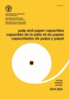 Pulp and paper capacities, survey 2019-2024. Capacites de la pate et du papier, enquete 2019-2024. Capacidades de pulpa y papel, estudio 2019-2024 - Book