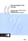 "Consumption Tax Trends 2004 ""VAT/GST and Excise Rates, Trends and Administration Issues"" - eBook"