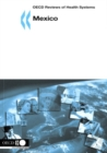 OECD Reviews of Health Systems: Mexico 2005 - eBook