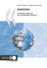 OECD Reviews of Regulatory Reform: Sweden 2007 Achieving Results for Sustained Growth - eBook