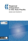 Regional Integration in the Asia Pacific Issues and Prospects - eBook