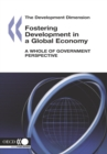 The Development Dimension Fostering Development in a Global Economy A Whole of Government Perspective - eBook
