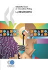 OECD Reviews of Innovation Policy: Luxembourg 2007 - eBook