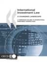 International Investment Law: A Changing Landscape A Companion Volume to International Investment Perspectives - eBook