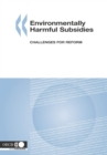 Environmentally Harmful Subsidies Challenges for Reform - eBook