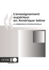 L'enseignement superieur en Amerique latine La dimension internationale - eBook