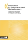 Innovation in Pharmaceutical Biotechnology Comparing National Innovation Systems at the Sectoral Level - eBook