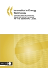 Innovation in Energy Technology Comparing National Innovation Systems at the Sectoral Level - eBook