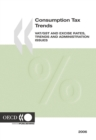 "Consumption Tax Trends 2006 ""VAT/GST and Excise Rates, Trends and Administration Issues"" - eBook"